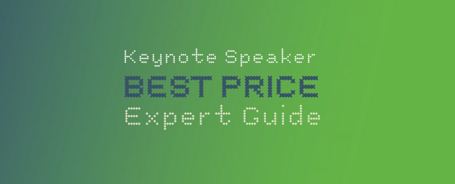 Guide to find the BEST PRICE for your next Keynote Speaker at your Corporate Event.