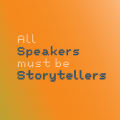Why Professional Keynote Speakers must be Professional Storytellers